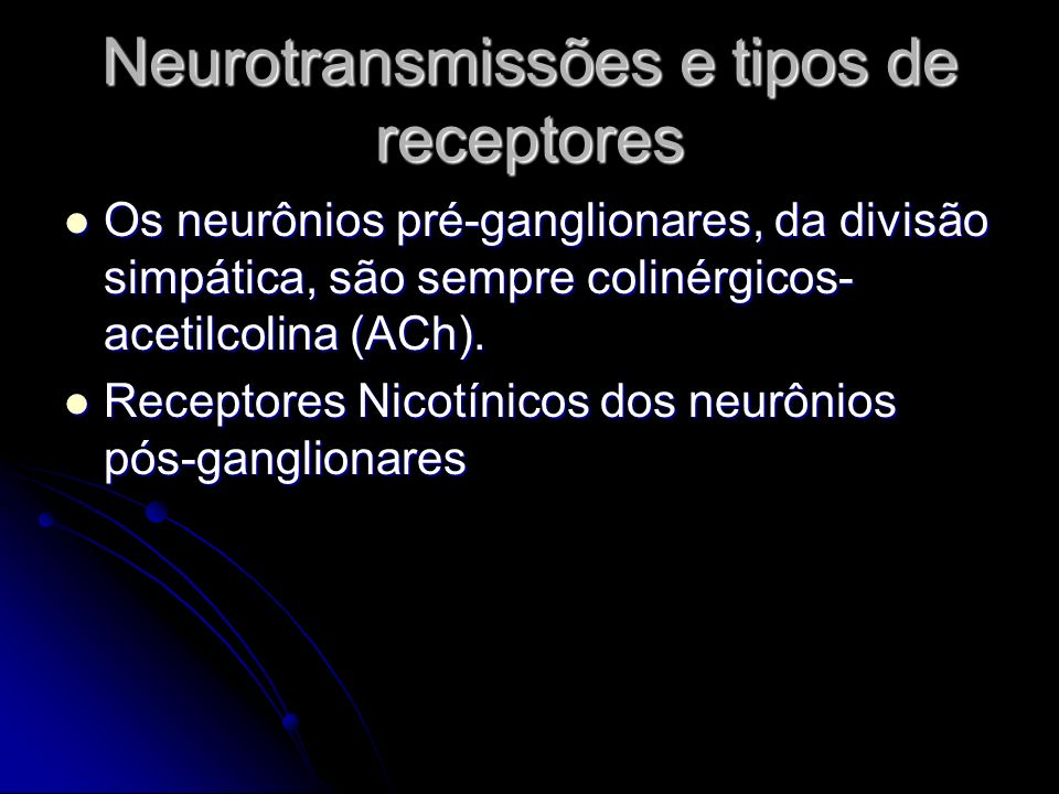 Neurotransmissões e tipos de receptores