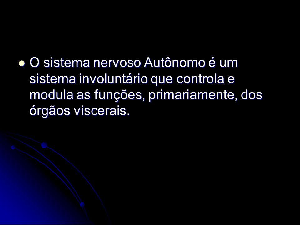 O sistema nervoso Autônomo é um sistema involuntário que controla e modula as funções, primariamente, dos órgãos viscerais.
