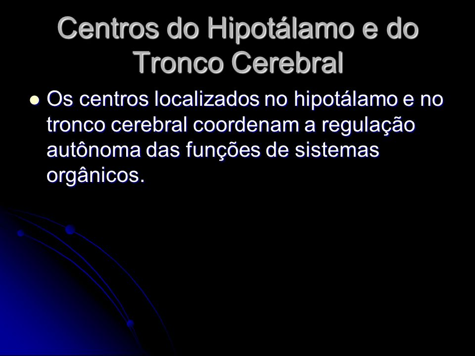 Centros do Hipotálamo e do Tronco Cerebral
