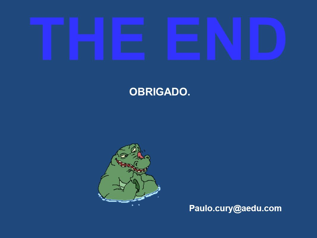THE END OBRIGADO. Paulo.cury@aedu.com