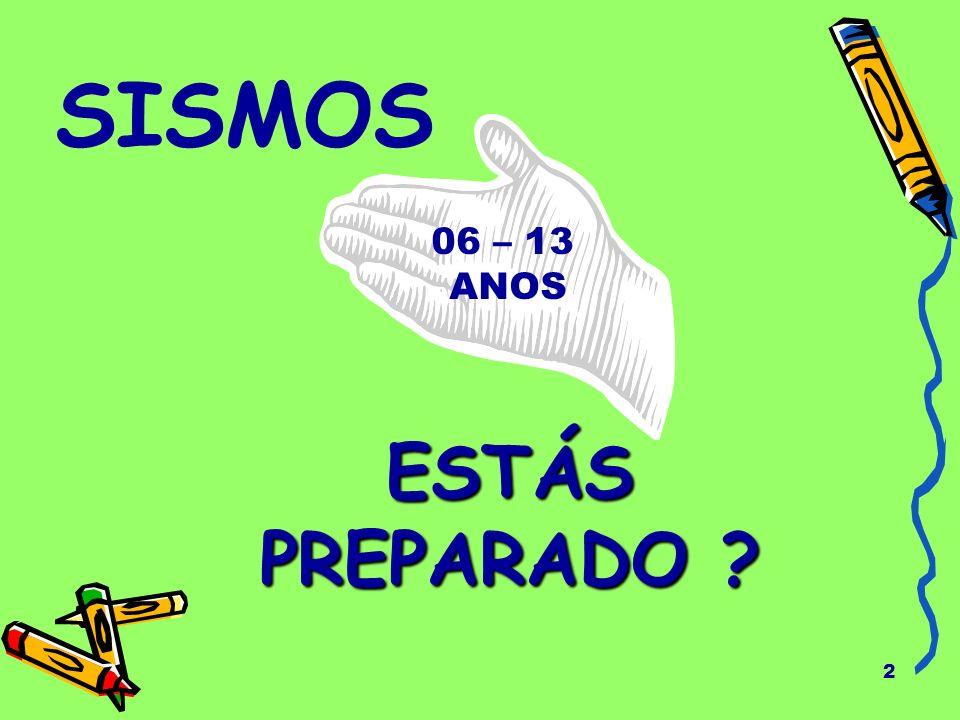 SISMOS 06 – 13 ANOS ESTÁS PREPARADO