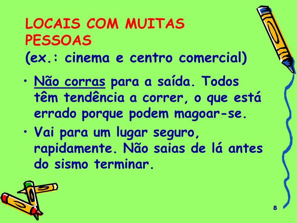 LOCAIS COM MUITAS PESSOAS (ex.: cinema e centro comercial)