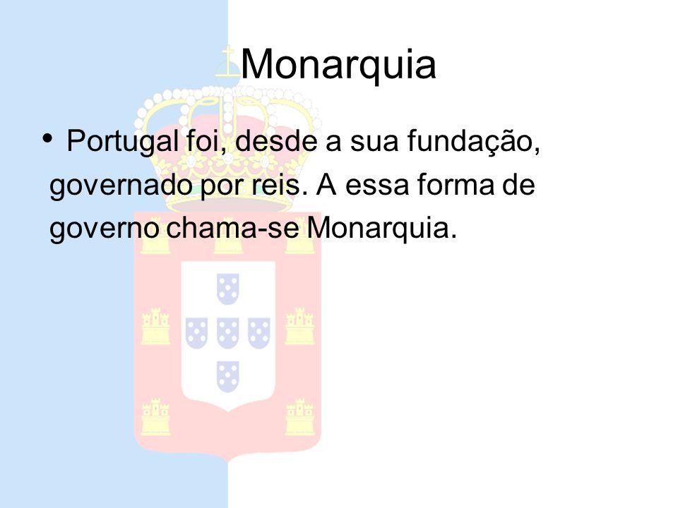 Monarquia Portugal foi, desde a sua fundação,