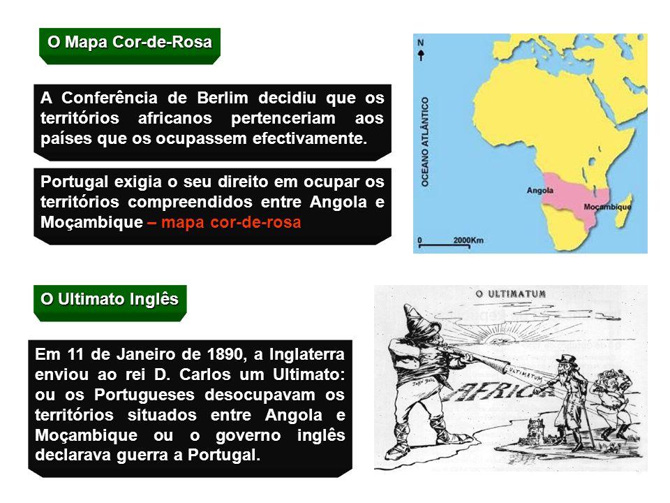 O Mapa Cor-de-Rosa A Conferência de Berlim decidiu que os territórios africanos pertenceriam aos países que os ocupassem efectivamente.
