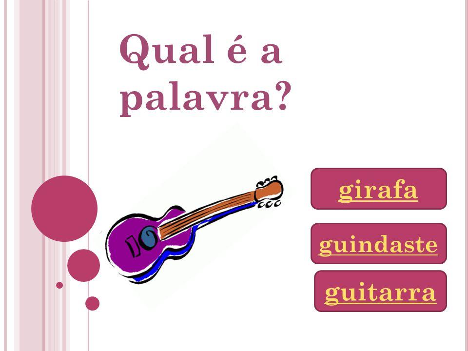 Qual é a palavra girafa guindaste guitarra