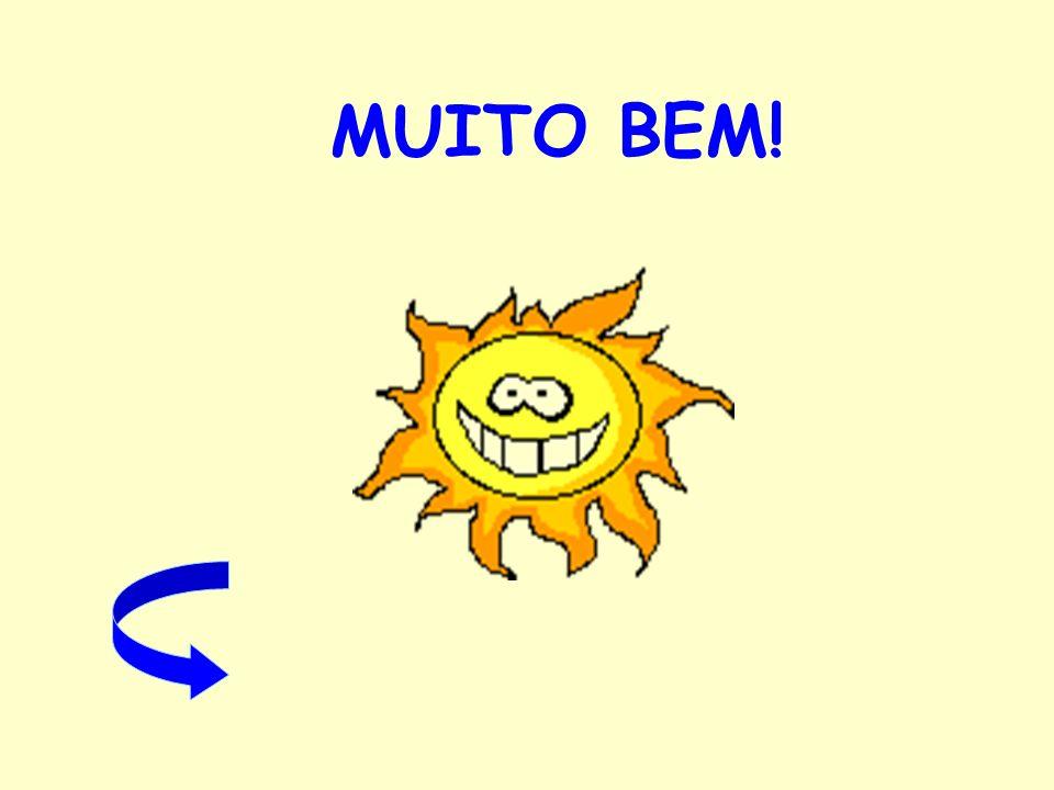 MUITO BEM!