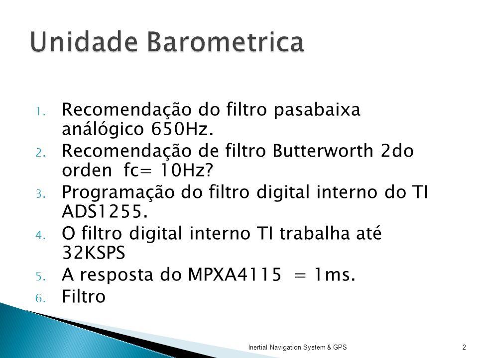 Unidade Barometrica Recomendação do filtro pasabaixa análógico 650Hz.