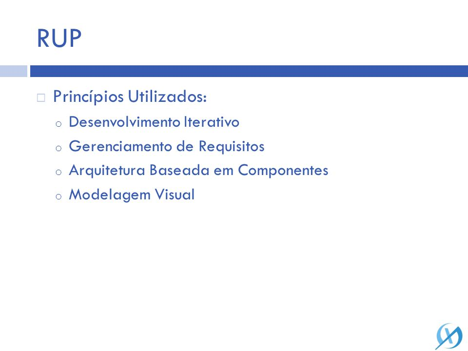 RUP Princípios Utilizados: Desenvolvimento Iterativo