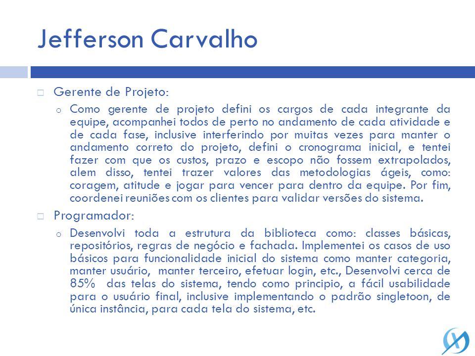 Jefferson Carvalho Gerente de Projeto: Programador: