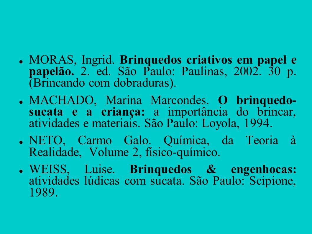 MORAS, Ingrid. Brinquedos criativos em papel e papelão. 2. ed