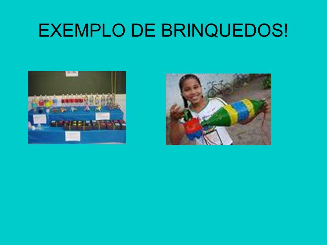 EXEMPLO DE BRINQUEDOS!