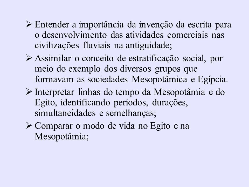 Entender a importância da invenção da escrita para o desenvolvimento das atividades comerciais nas civilizações fluviais na antiguidade;
