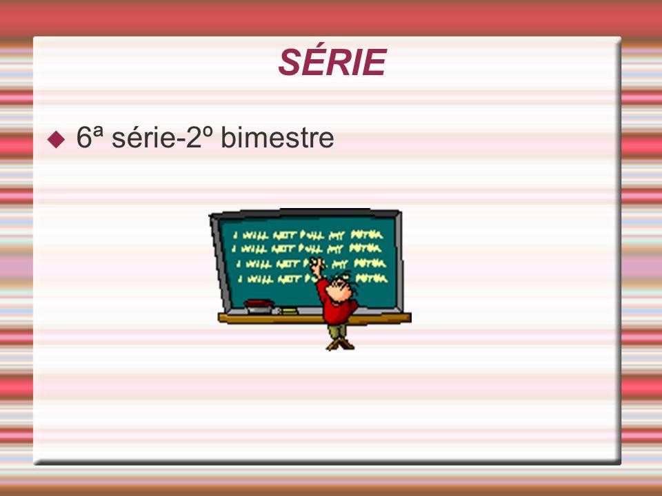 SÉRIE 6ª série-2º bimestre