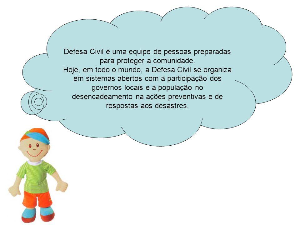 Defesa Civil é uma equipe de pessoas preparadas para proteger a comunidade.