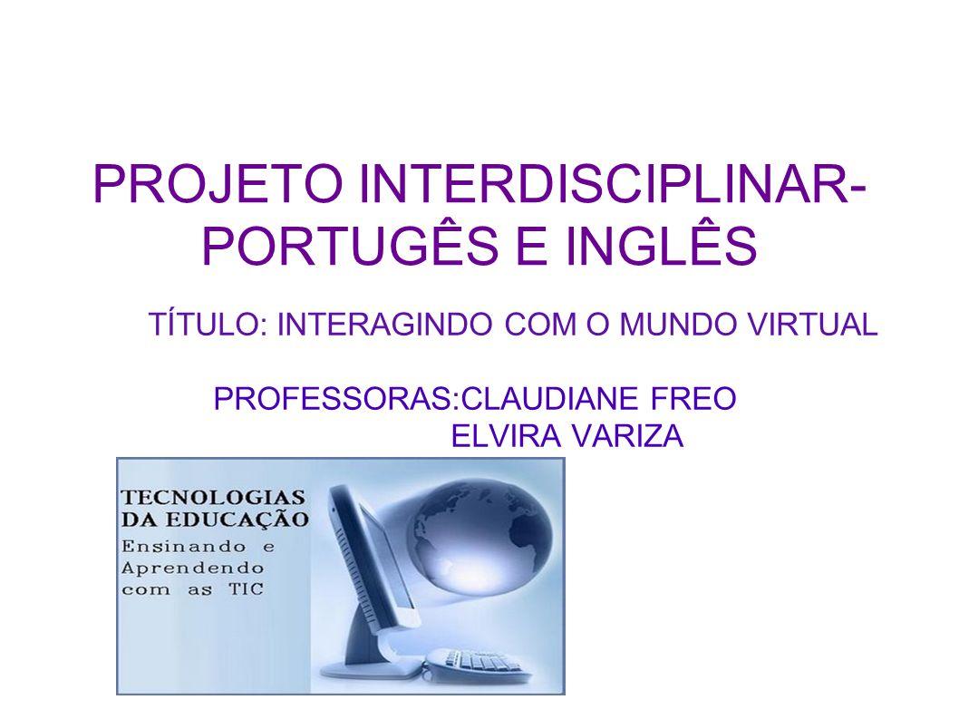 PROJETO INTERDISCIPLINAR- PORTUGÊS E INGLÊS