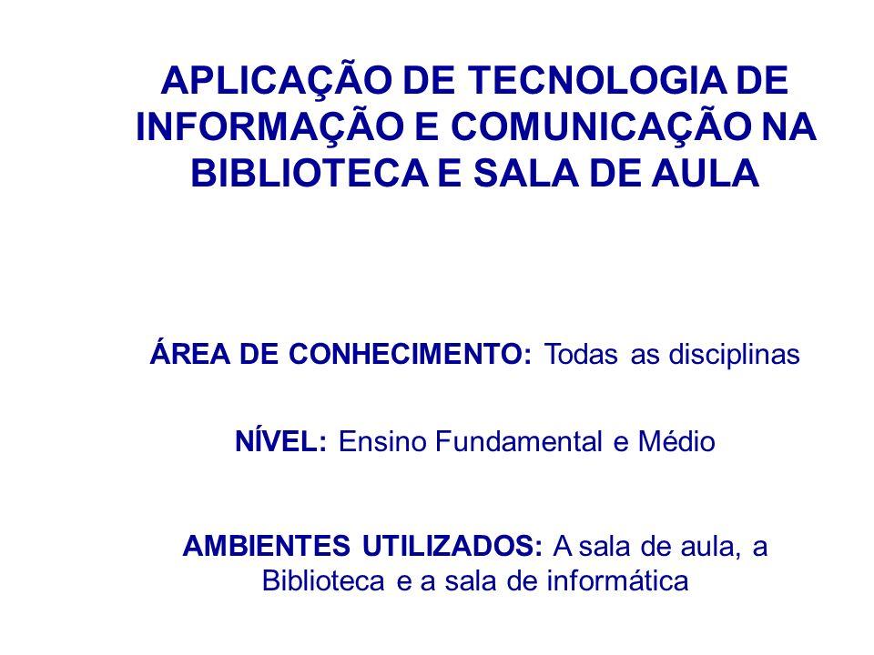 APLICAÇÃO DE TECNOLOGIA DE INFORMAÇÃO E COMUNICAÇÃO NA BIBLIOTECA E SALA DE AULA