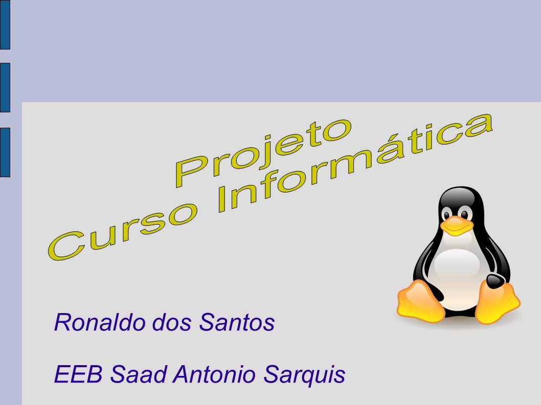 Projeto Curso Informática Ronaldo dos Santos EEB Saad Antonio Sarquis