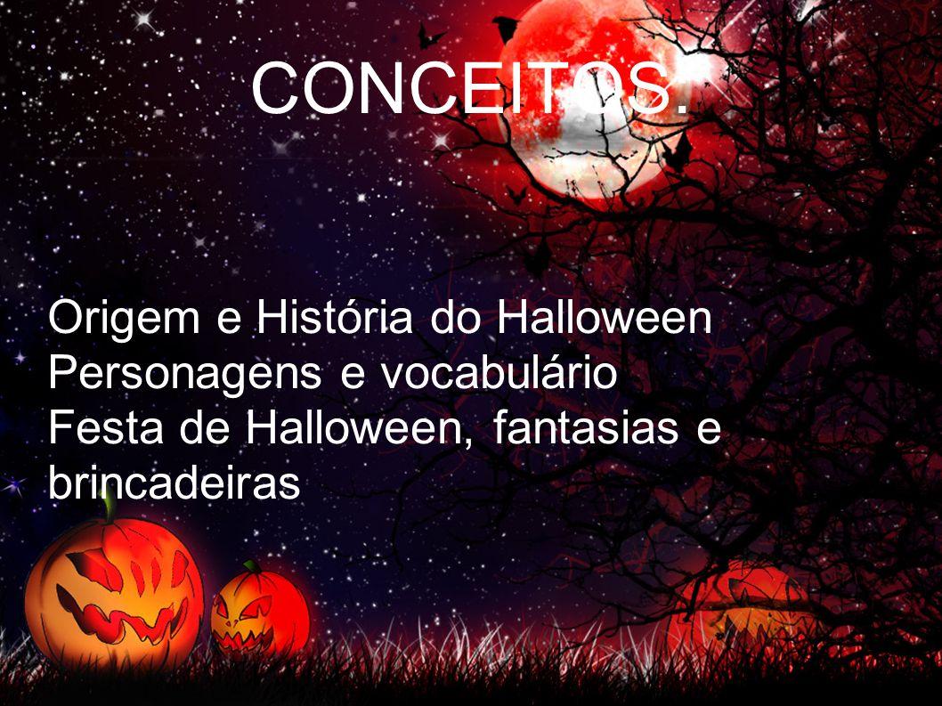 CONCEITOS: Origem e História do Halloween Personagens e vocabulário
