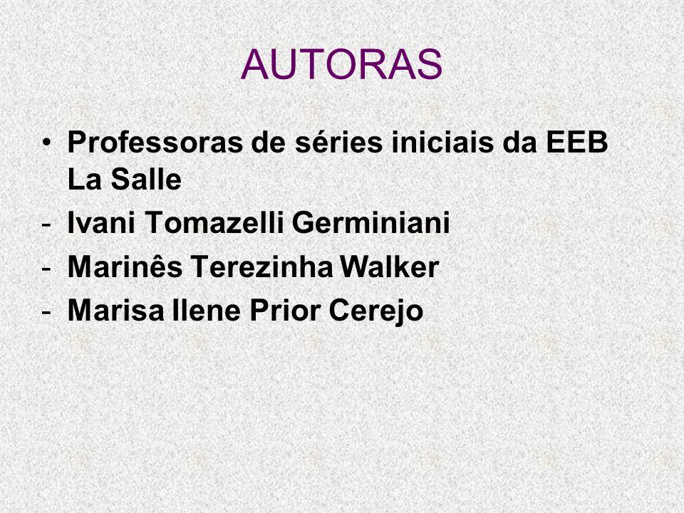 AUTORAS Professoras de séries iniciais da EEB La Salle