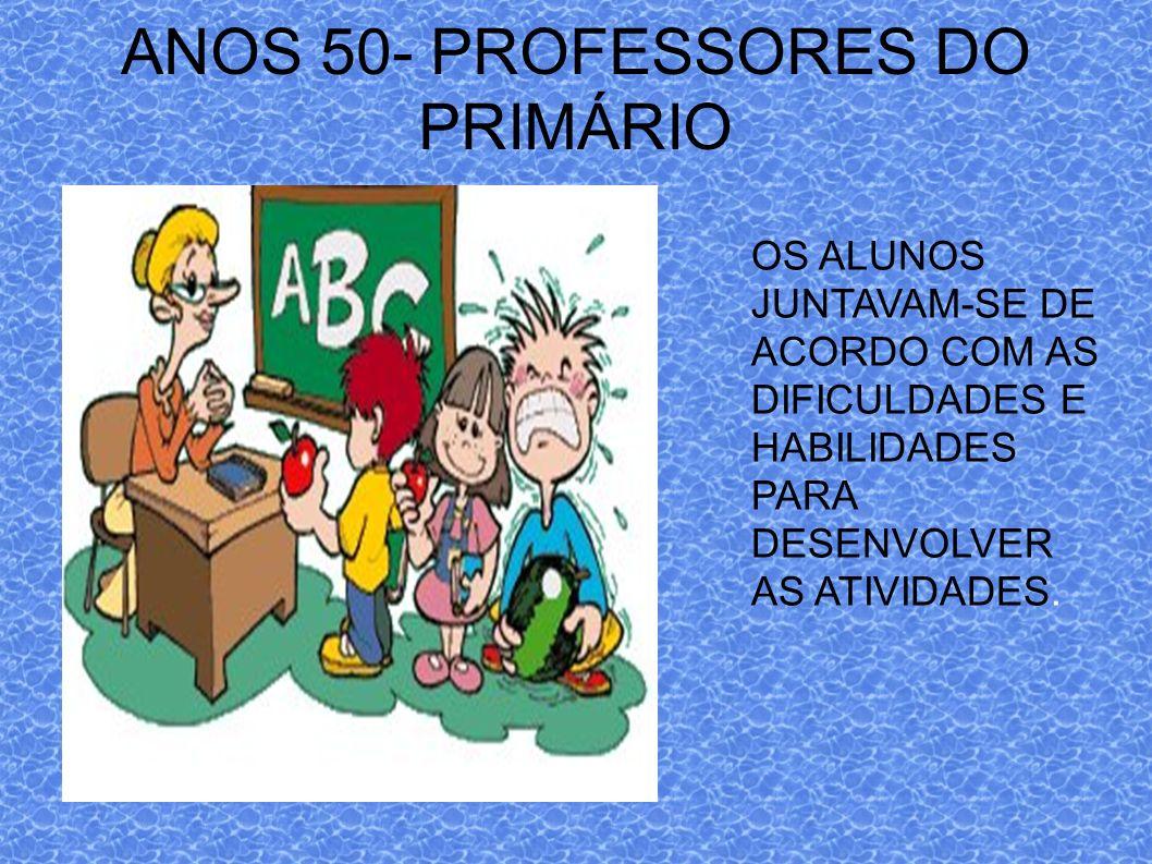 ANOS 50- PROFESSORES DO PRIMÁRIO