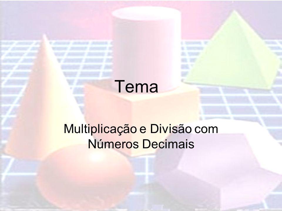 Multiplicação e Divisão com Números Decimais