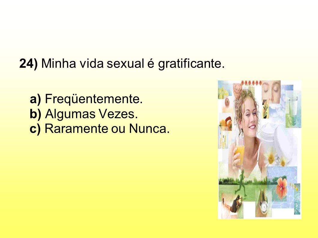 24) Minha vida sexual é gratificante.
