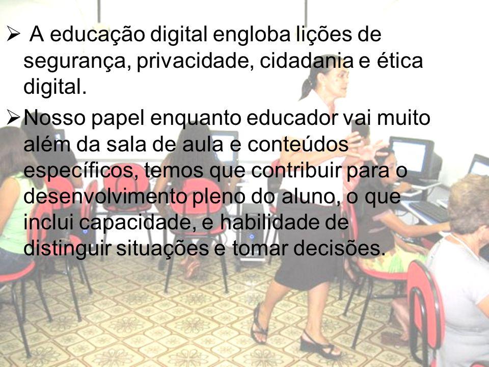 A educação digital engloba lições de segurança, privacidade, cidadania e ética digital.