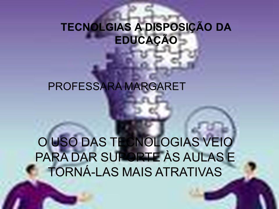 TECNOLGIAS A DISPOSIÇÃO DA EDUCAÇÃO