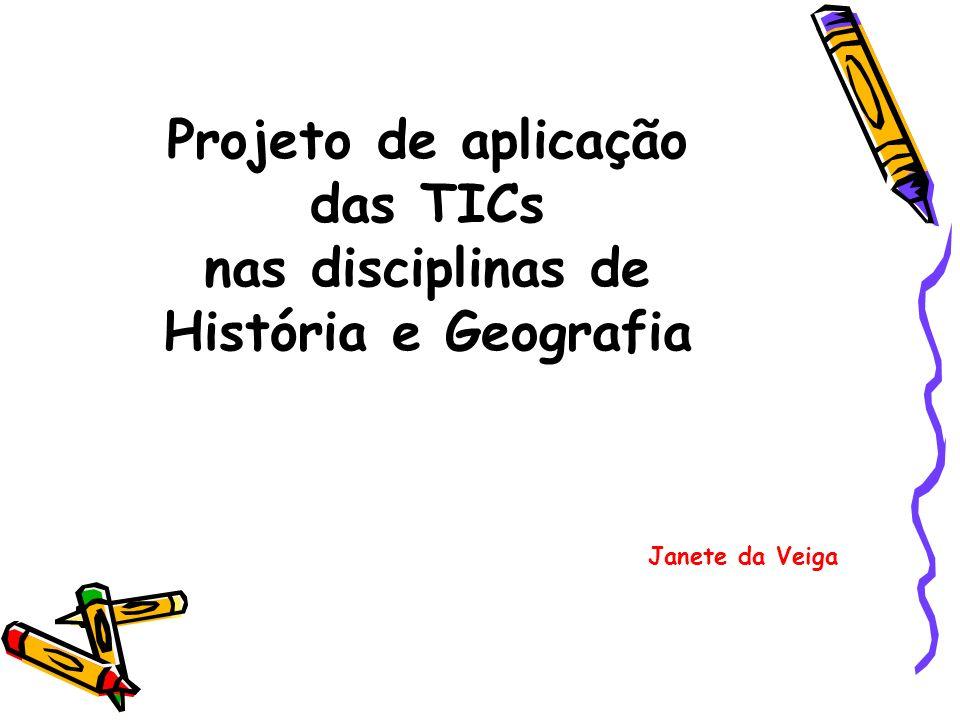 Projeto de aplicação das TICs nas disciplinas de História e Geografia