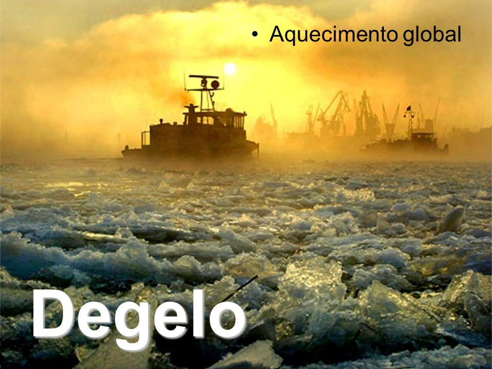 Aquecimento global Degelo