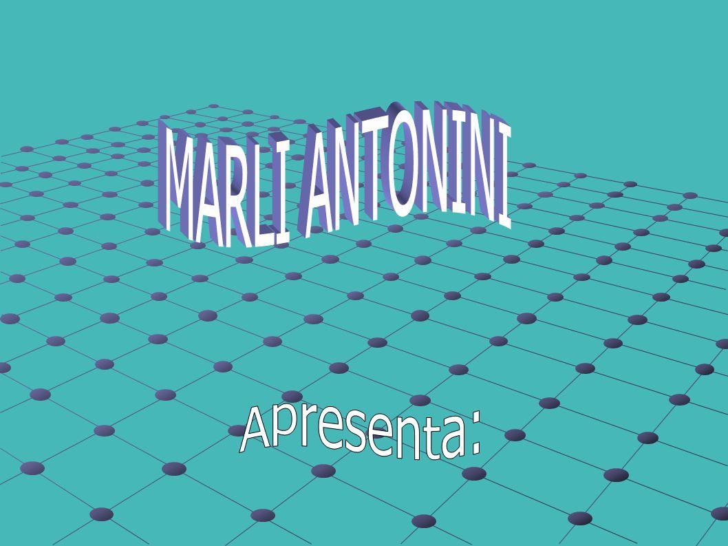 MARLI ANTONINI Apresenta: