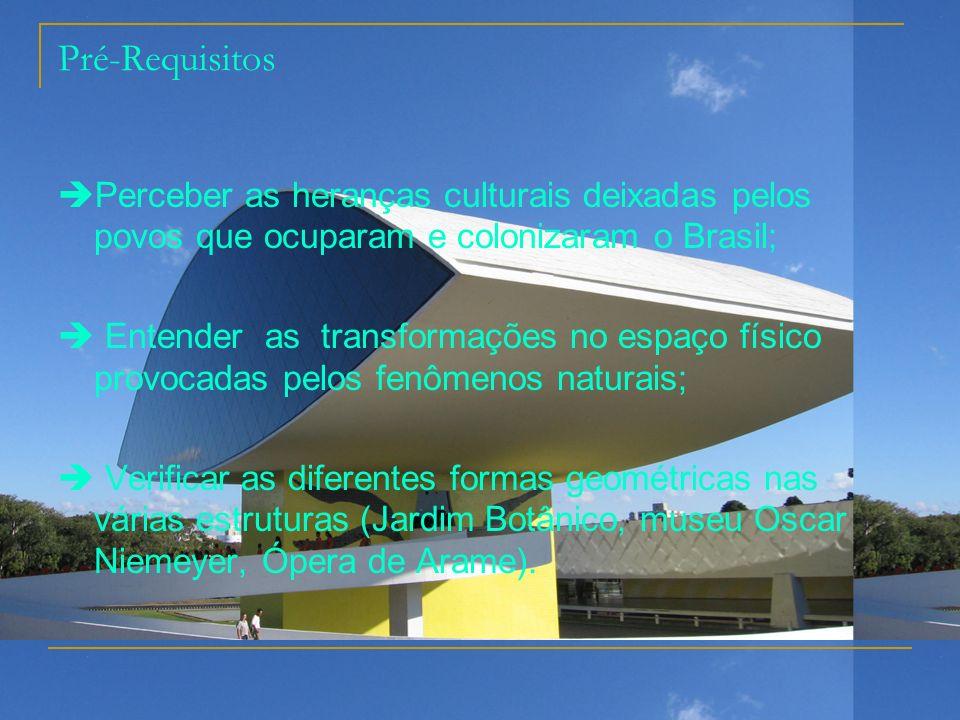 Pré-Requisitos Perceber as heranças culturais deixadas pelos povos que ocuparam e colonizaram o Brasil;