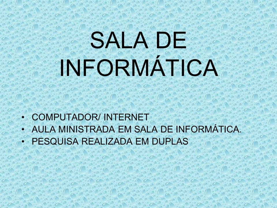 SALA DE INFORMÁTICA COMPUTADOR/ INTERNET