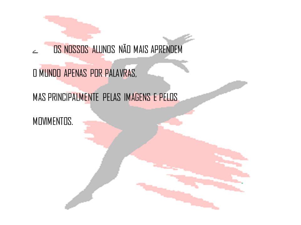 O MUNDO APENAS POR PALAVRAS, MAS PRINCIPALMENTE PELAS IMAGENS E PELOS