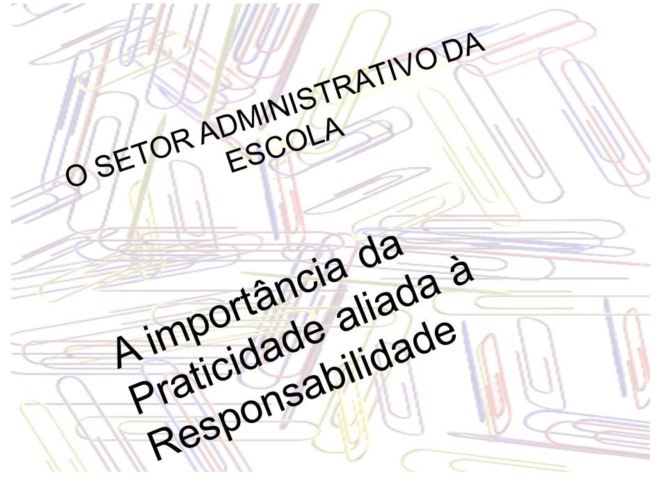 O SETOR ADMINISTRATIVO DA ESCOLA