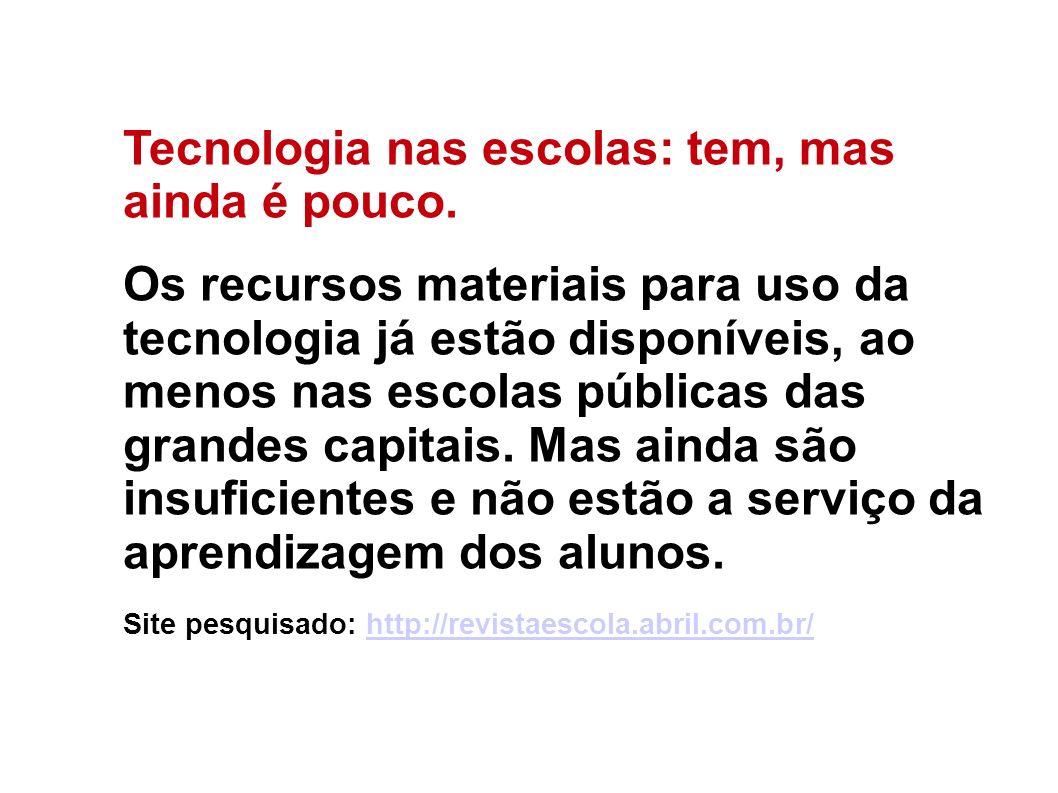 Tecnologia nas escolas: tem, mas ainda é pouco.