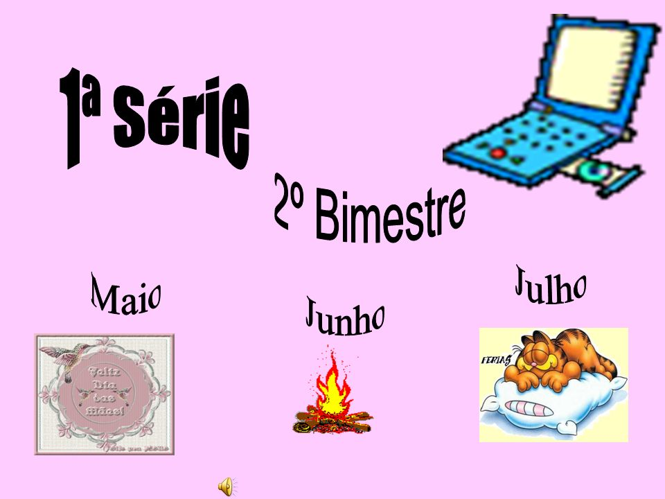 1ª Série 2º Bimestre Julho Maio Junho