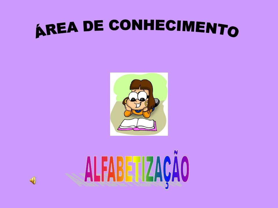 ÁREA DE CONHECIMENTO ALFABETIZAÇÃO