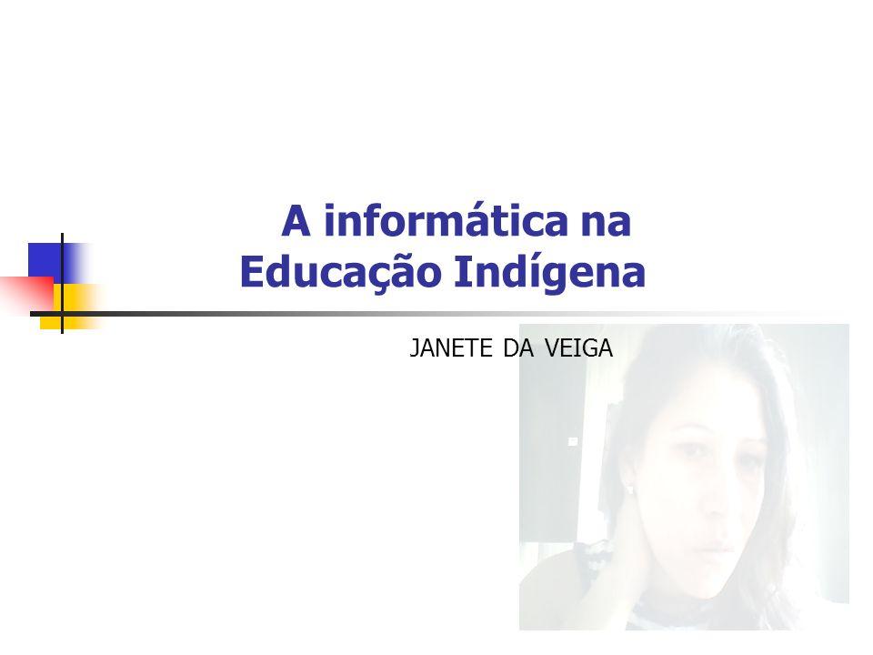 A informática na Educação Indígena