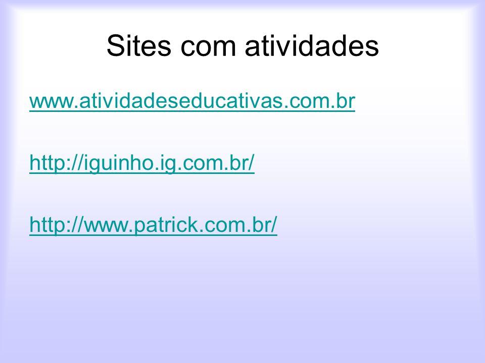 Sites com atividades www.atividadeseducativas.com.br