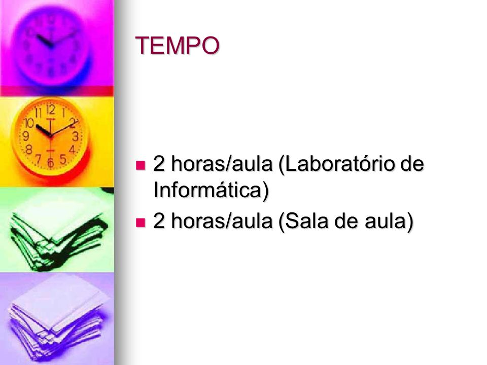 TEMPO 2 horas/aula (Laboratório de Informática)