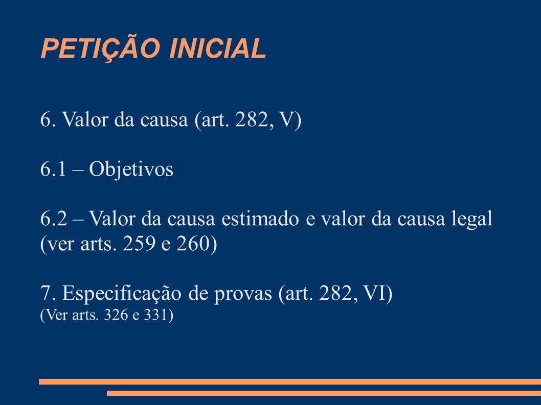 PETIÇÃO INICIAL 6. Valor da causa (art. 282, V) 6.1 – Objetivos