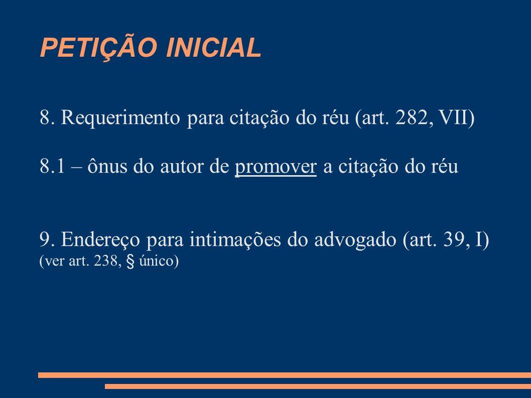 PETIÇÃO INICIAL 8. Requerimento para citação do réu (art. 282, VII)