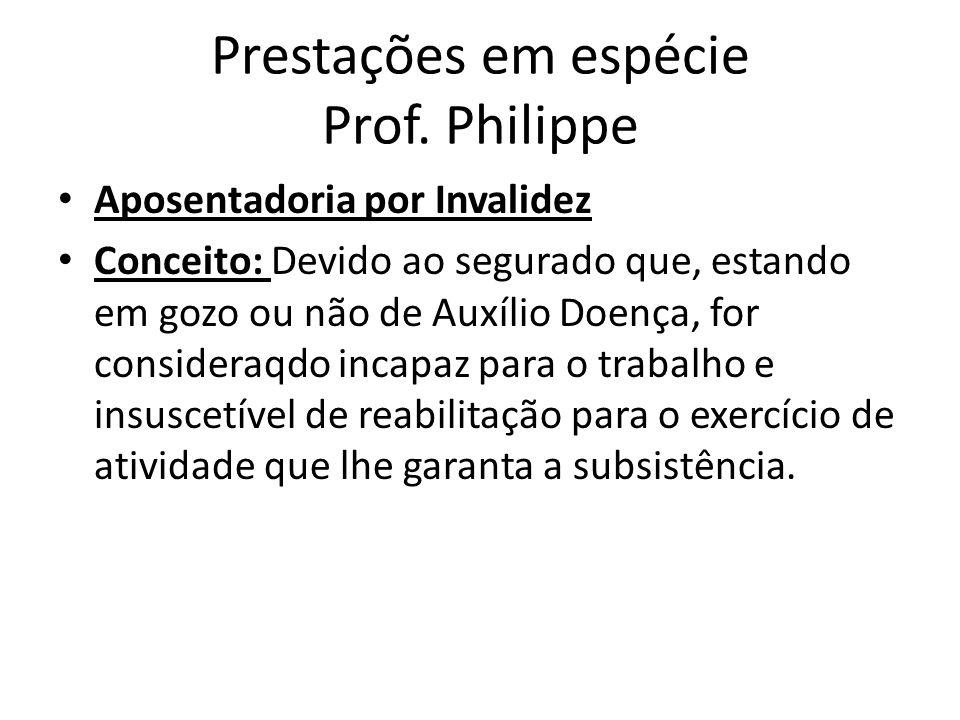 Prestações em espécie Prof. Philippe