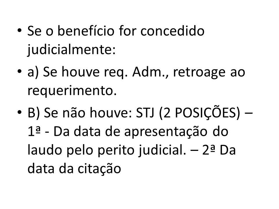 Se o benefício for concedido judicialmente: