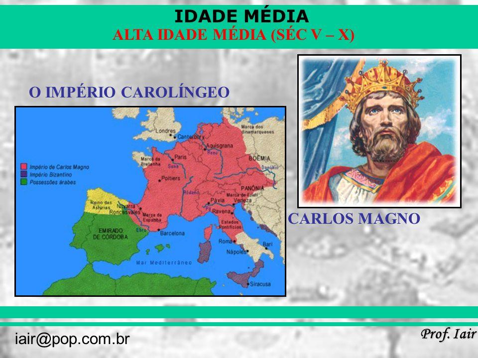 O IMPÉRIO CAROLÍNGEO CARLOS MAGNO