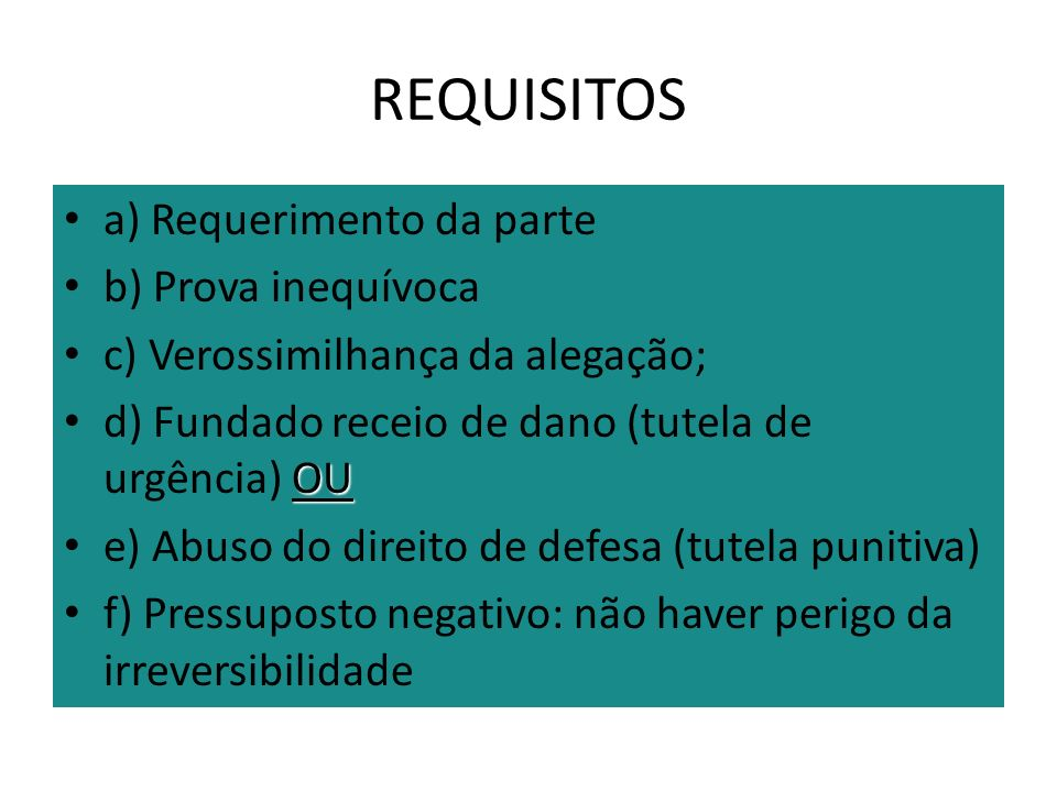 REQUISITOS a) Requerimento da parte b) Prova inequívoca