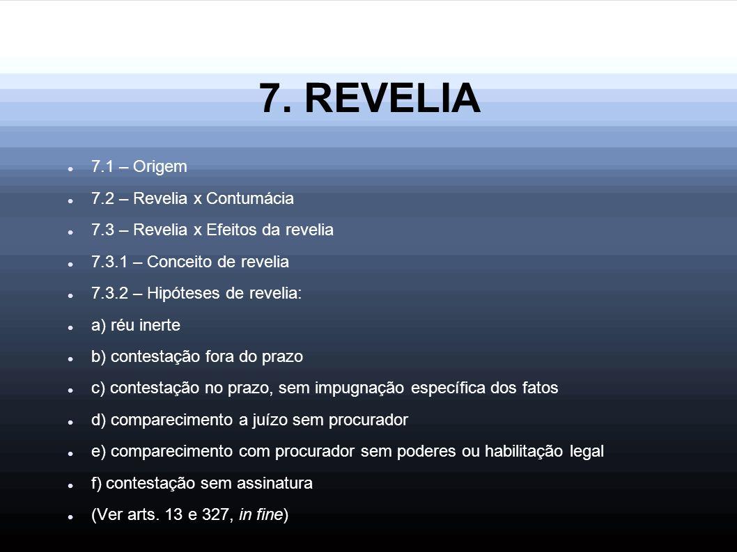 7. REVELIA 7.1 – Origem 7.2 – Revelia x Contumácia