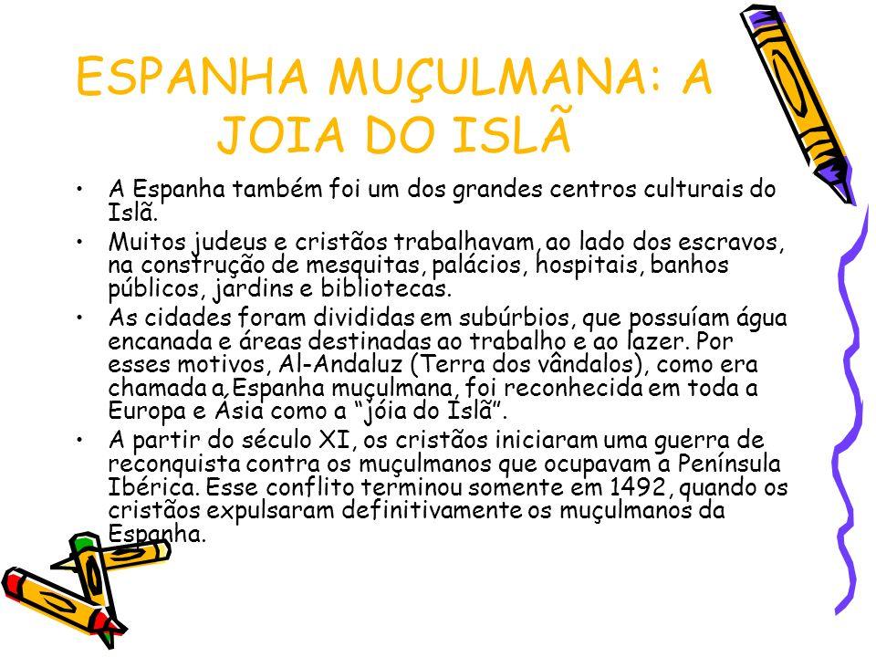 ESPANHA MUÇULMANA: A JOIA DO ISLÃ