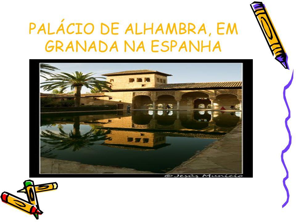 PALÁCIO DE ALHAMBRA, EM GRANADA NA ESPANHA